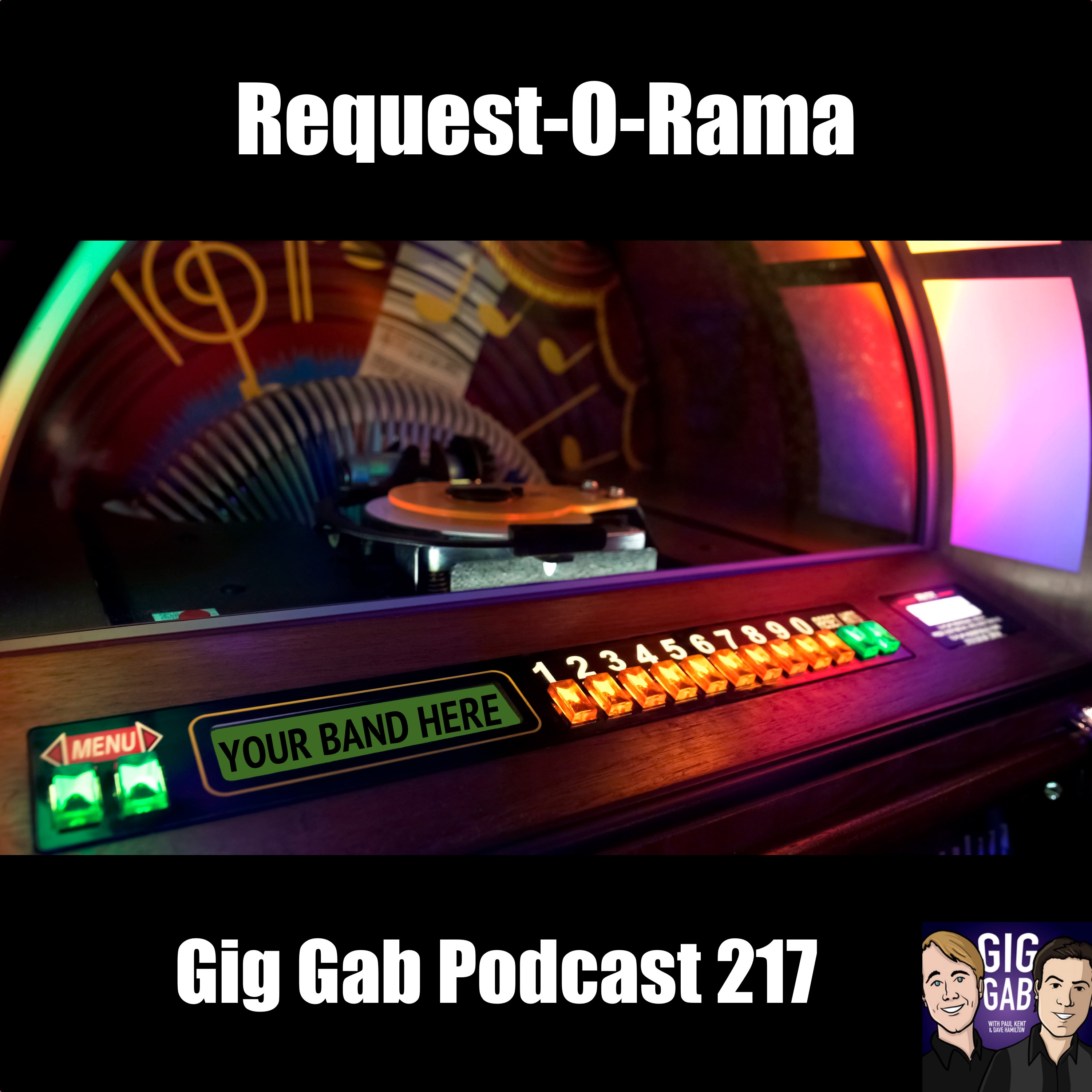Request-O-Rama – Gig Gab Podcast 217