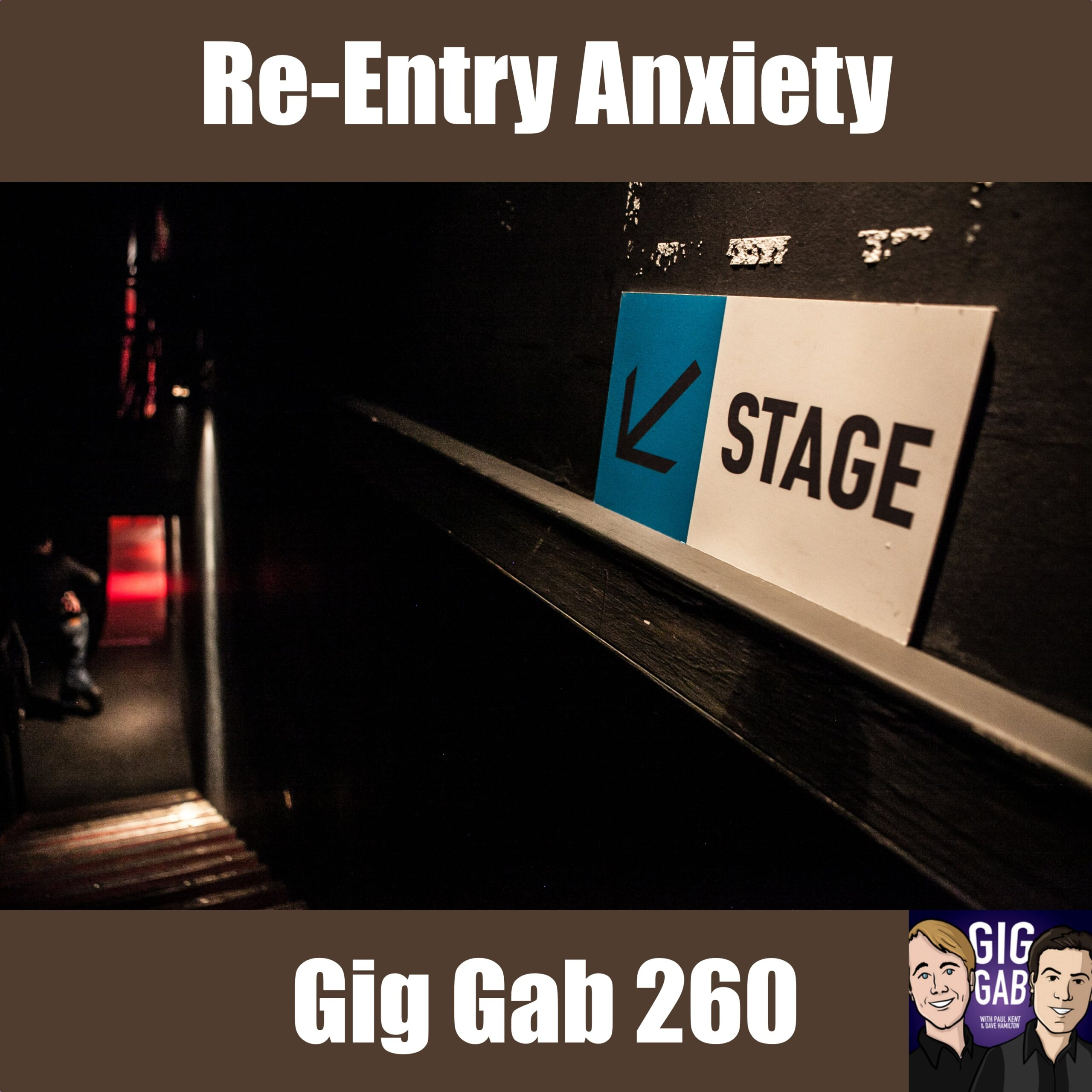 Picture of stairs down to the stage with text Re-Entry Anxiety — Gig Gab 260