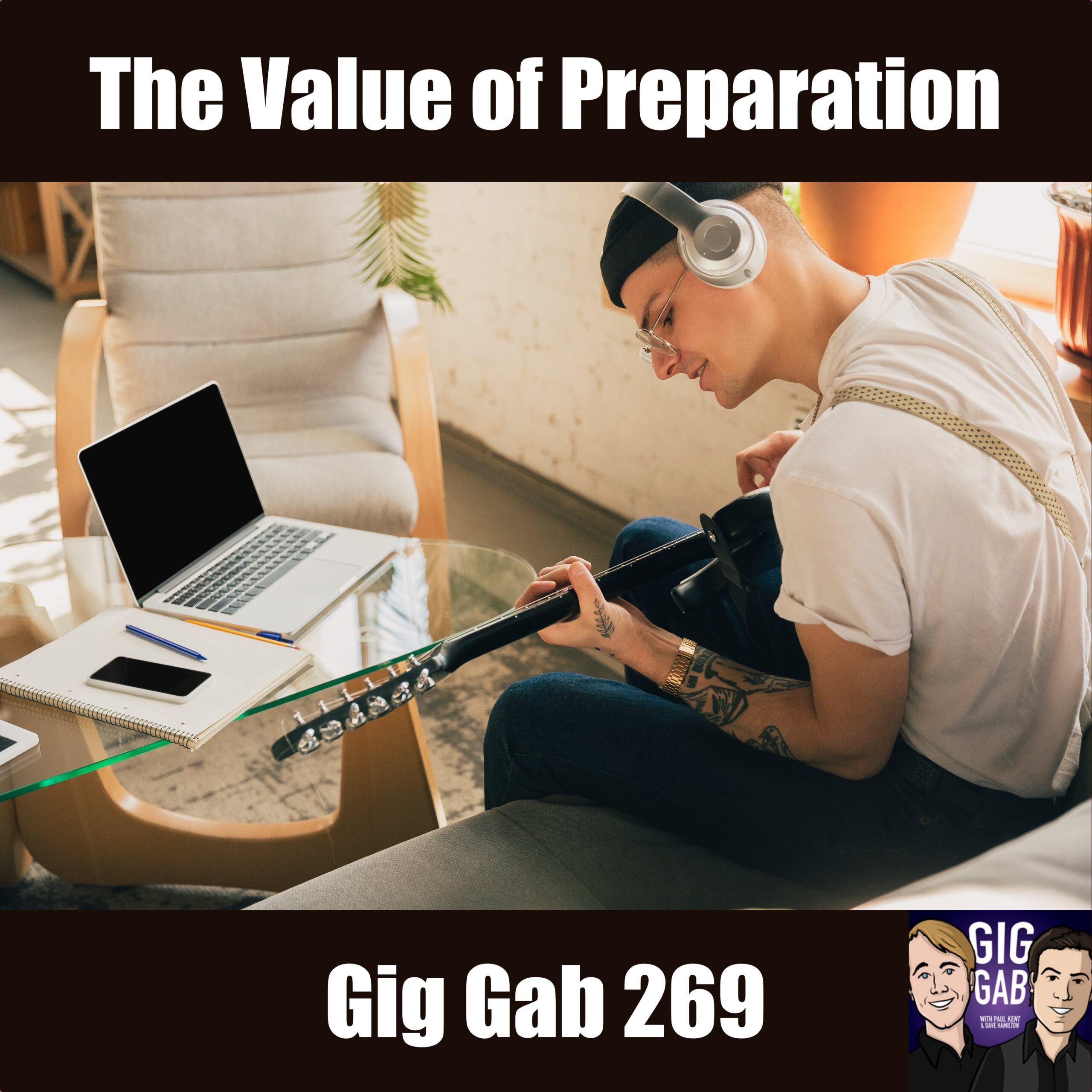 Gig Gab 269 Episode Image with guitarist working and rehearsing.