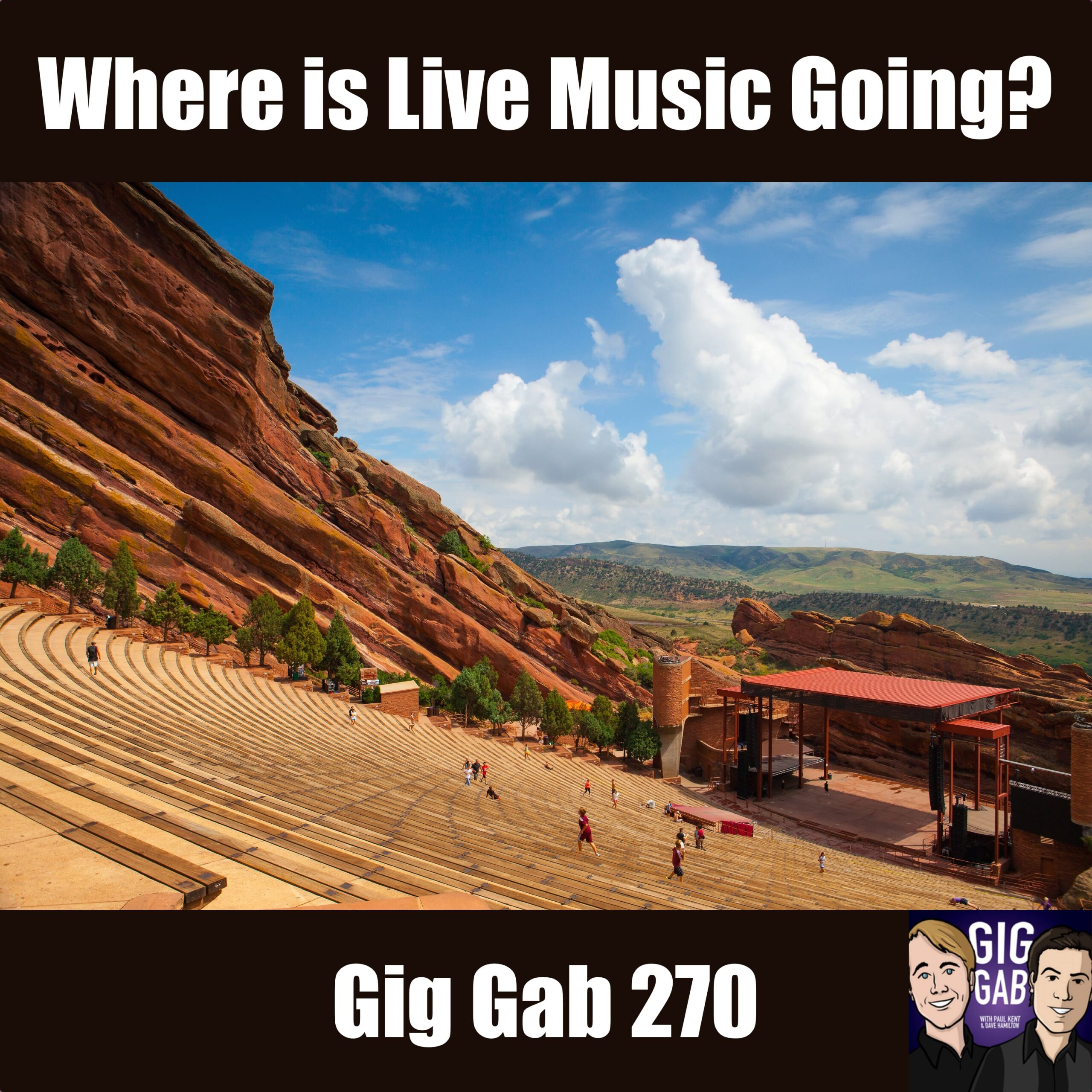 "Gig Gab 270 episode image with picture of Red Rocks and text ""Where is Live Music Going?"""