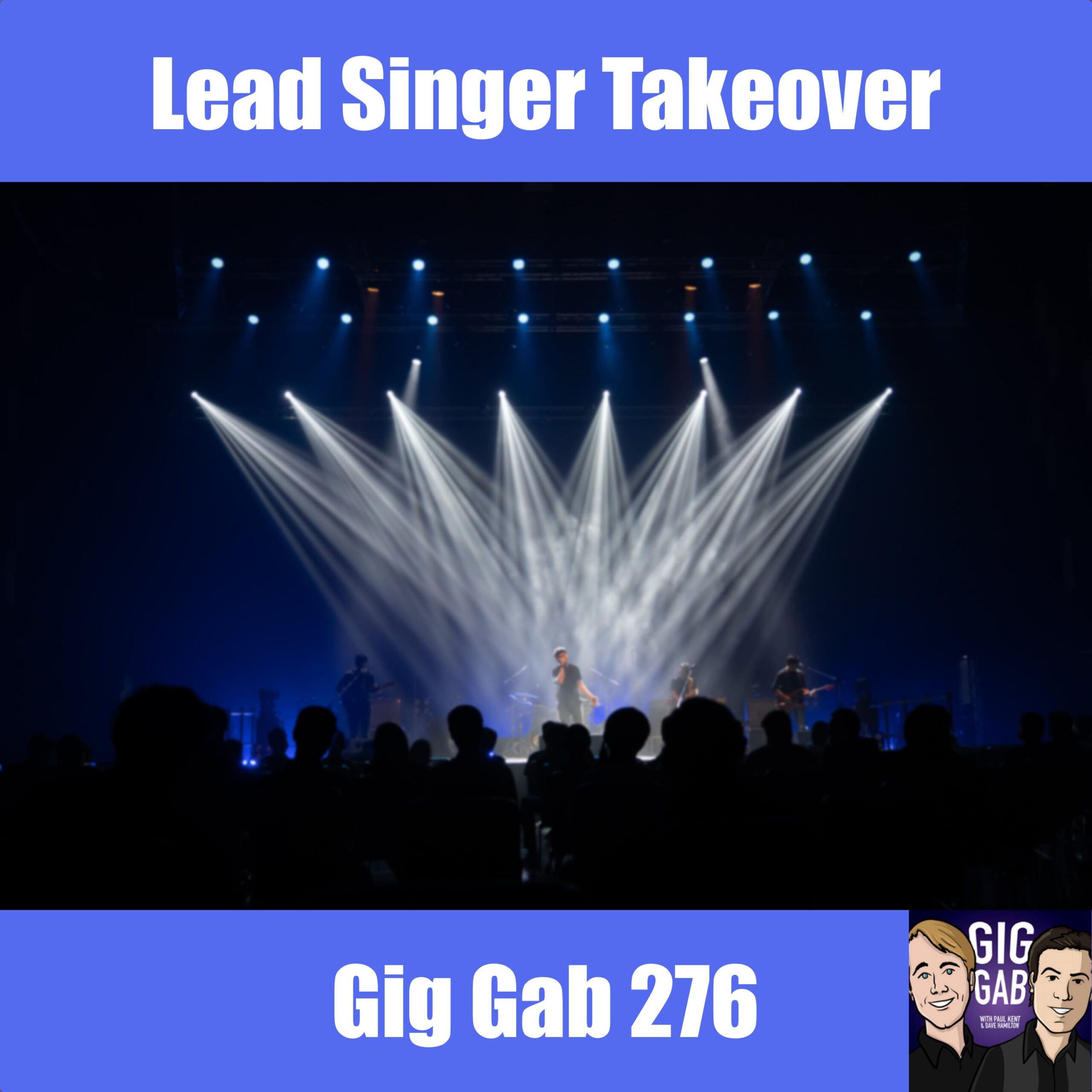 "Gig Gab 276 Episode Image with ""Lead Singer Takeover"""