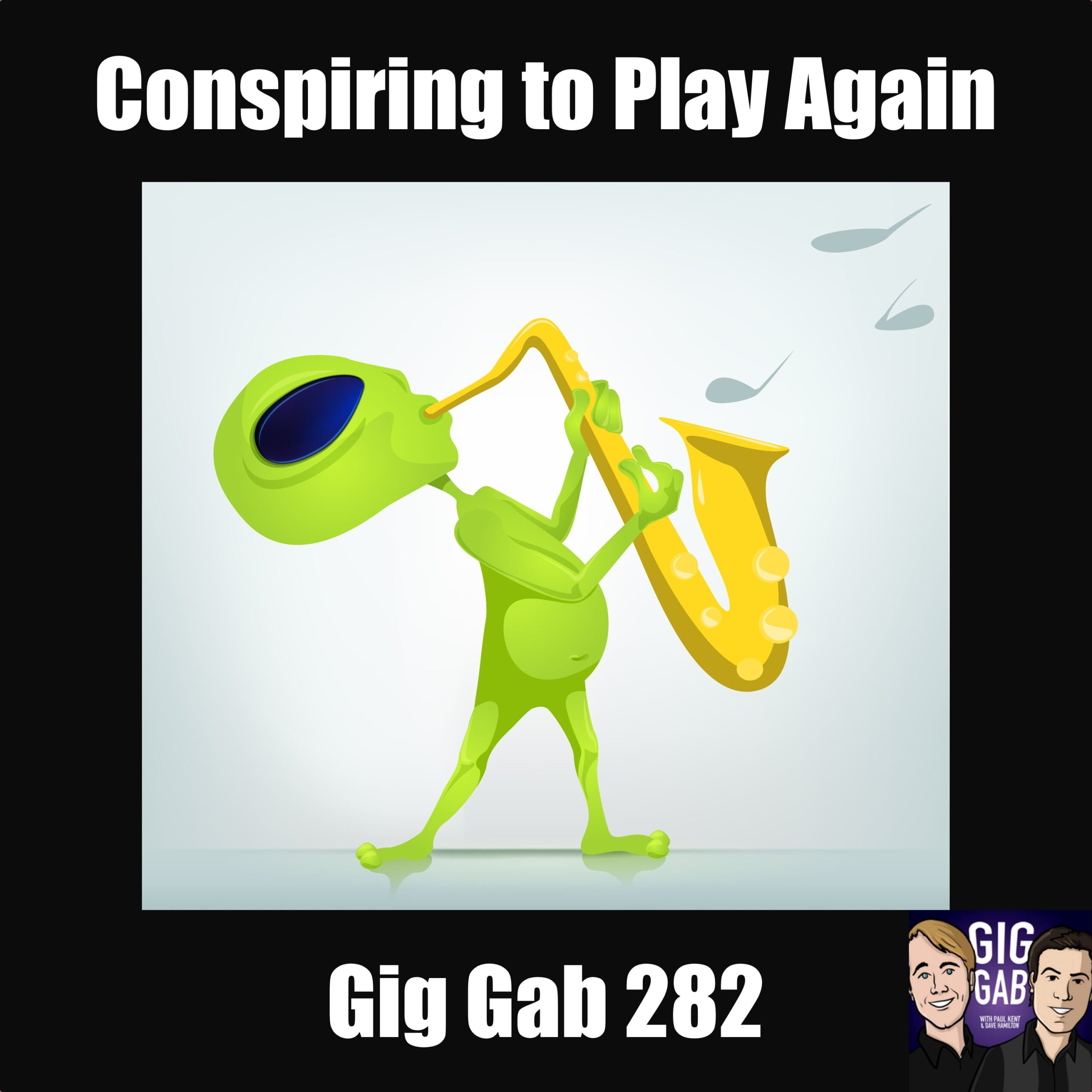 Musical Conspiracy Gig Gab 282 Episode Image with Alien on saxophone