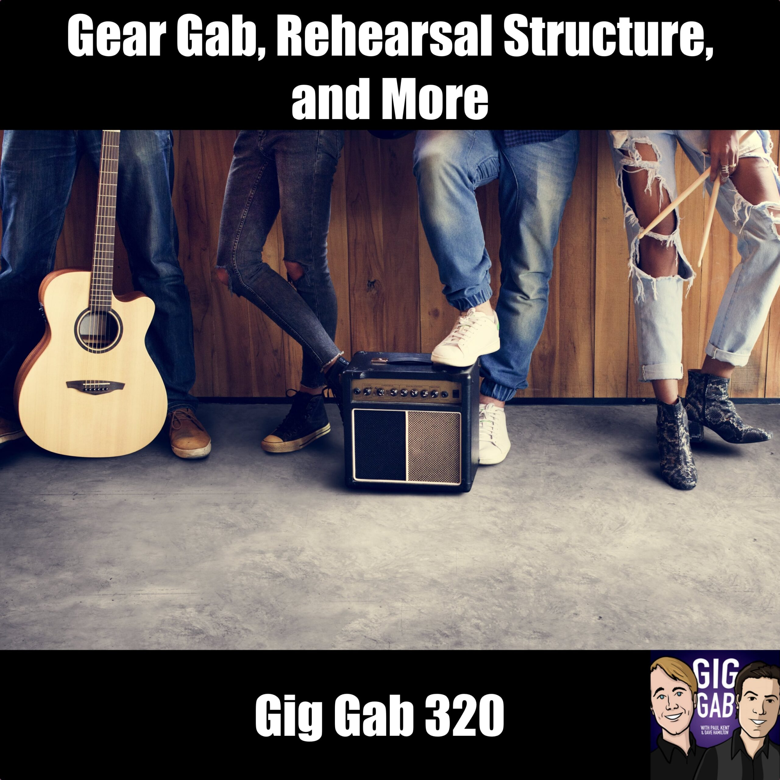 Gear Gab, Rehearsal Structure, and More —Gig Gab 320 episode image